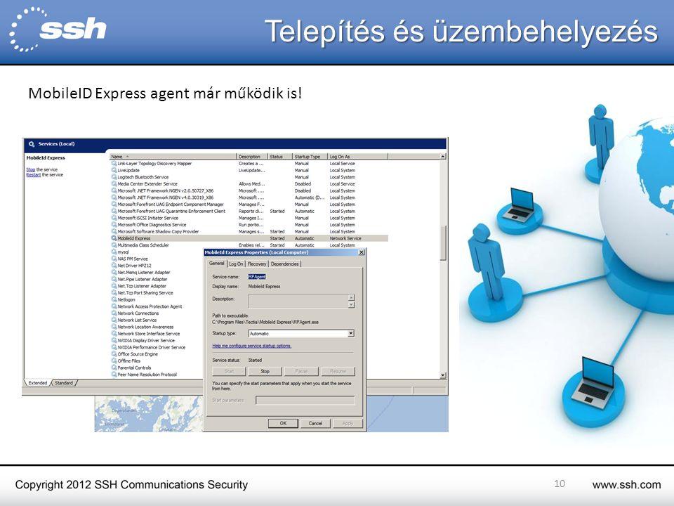 Telepítés és üzembehelyezés 10 MobileID Express agent már működik is!