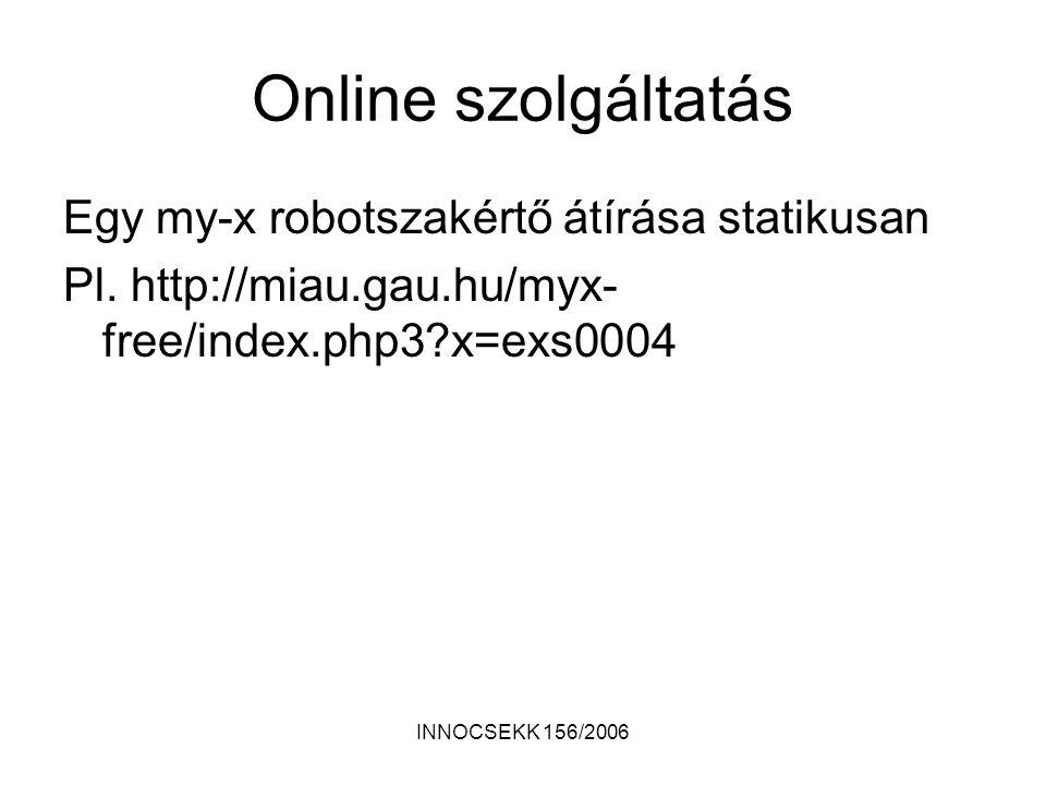 Online szolgáltatás Egy my-x robotszakértő átírása statikusan Pl.
