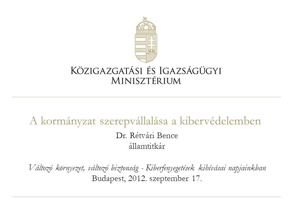 A kormányzat szerepvállalása a kibervédelemben Dr.