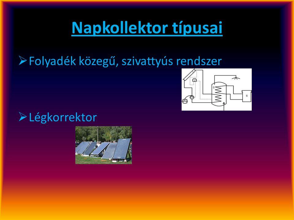 Napkollektor típusai  Folyadék közegű, szivattyús rendszer  Légkorrektor