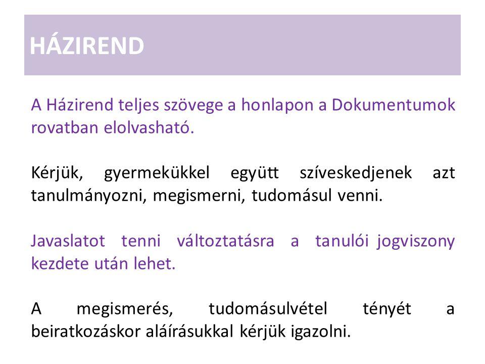 HÁZIREND A Házirend teljes szövege a honlapon a Dokumentumok rovatban elolvasható.