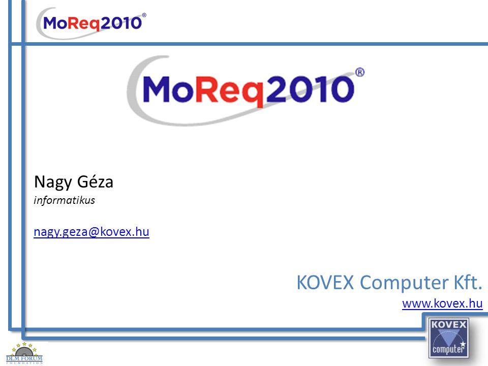 MoReq2010 2010: MoReq2010 – Moduláris követelmények – Rugalmas, kiterjeszthető architektúra – Nem csak elektronikus iratok kezelésére.
