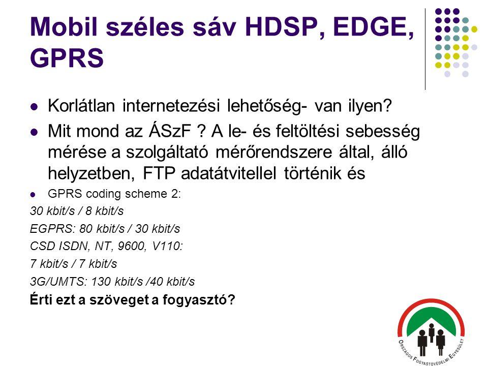 Mobil széles sáv HDSP, EDGE, GPRS Korlátlan internetezési lehetőség- van ilyen.