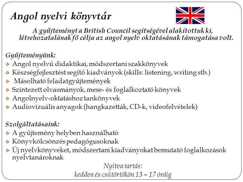A gyűjteményt a British Council segítségével alakítottuk ki, létrehozatalának fő célja az angol nyelv oktatásának támogatása volt.