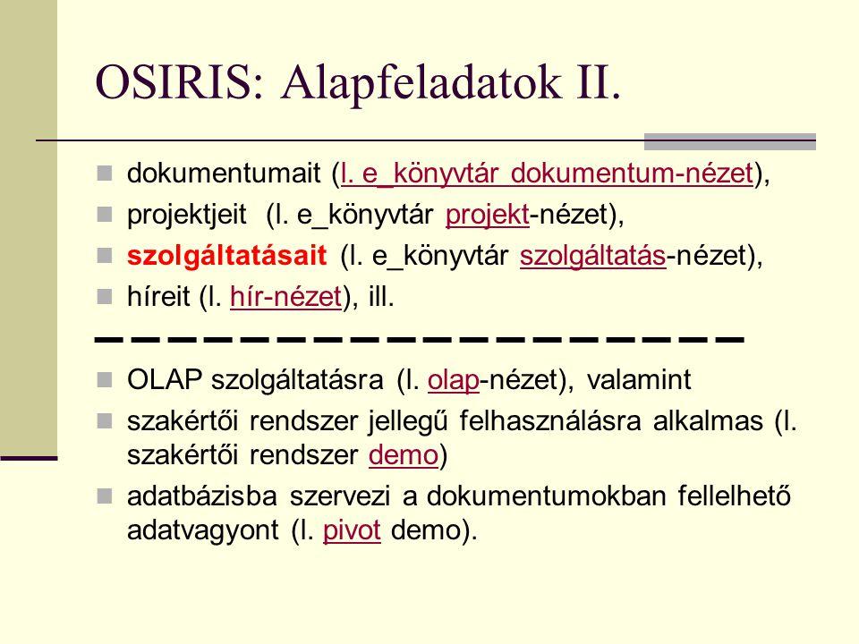 OSIRIS: Alapfeladatok II. dokumentumait (l. e_könyvtár dokumentum-nézet),l. e_könyvtár dokumentum-nézet projektjeit (l. e_könyvtár projekt-nézet),proj