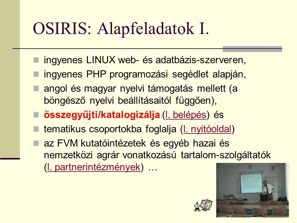 OSIRIS: Tanulságok Az OSIRIS szolgáltatás kialakítása rámutatott arra, hogy rel.