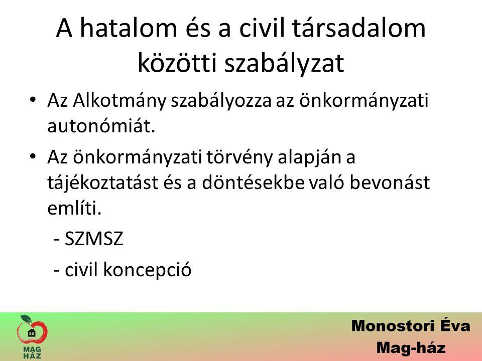 A hatalom és a civil társadalom közötti szabályzat Az Alkotmány szabályozza az önkormányzati autonómiát.