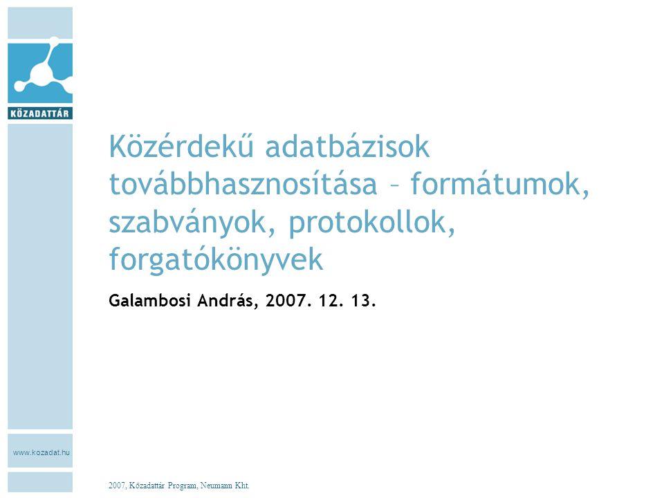 www.kozadat.hu 2007, Közadattár Program, Neumann Kht.