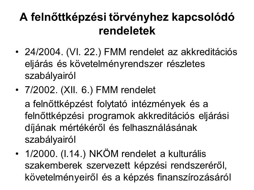 A felnőttképzési törvényhez kapcsolódó rendeletek 24/2004.