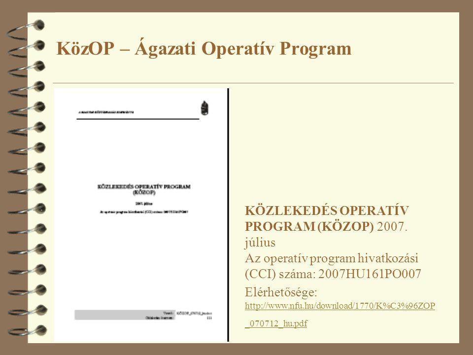KözOP – Ágazati Operatív Program KÖZLEKEDÉS OPERATÍV PROGRAM (KÖZOP) 2007.