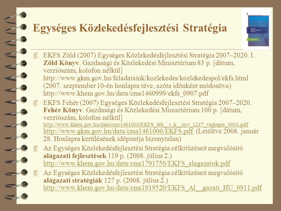 4 EKFS Zöld (2007) Egységes Közlekedésfejlesztési Stratégia 2007–2020.