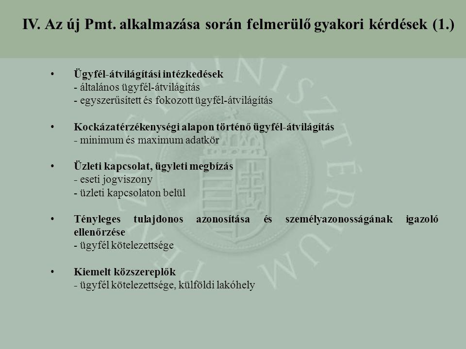 IV. Az új Pmt. alkalmazása során felmerülő gyakori kérdések (1.) Ügyfél-átvilágítási intézkedések - általános ügyfél-átvilágítás - egyszerűsített és f