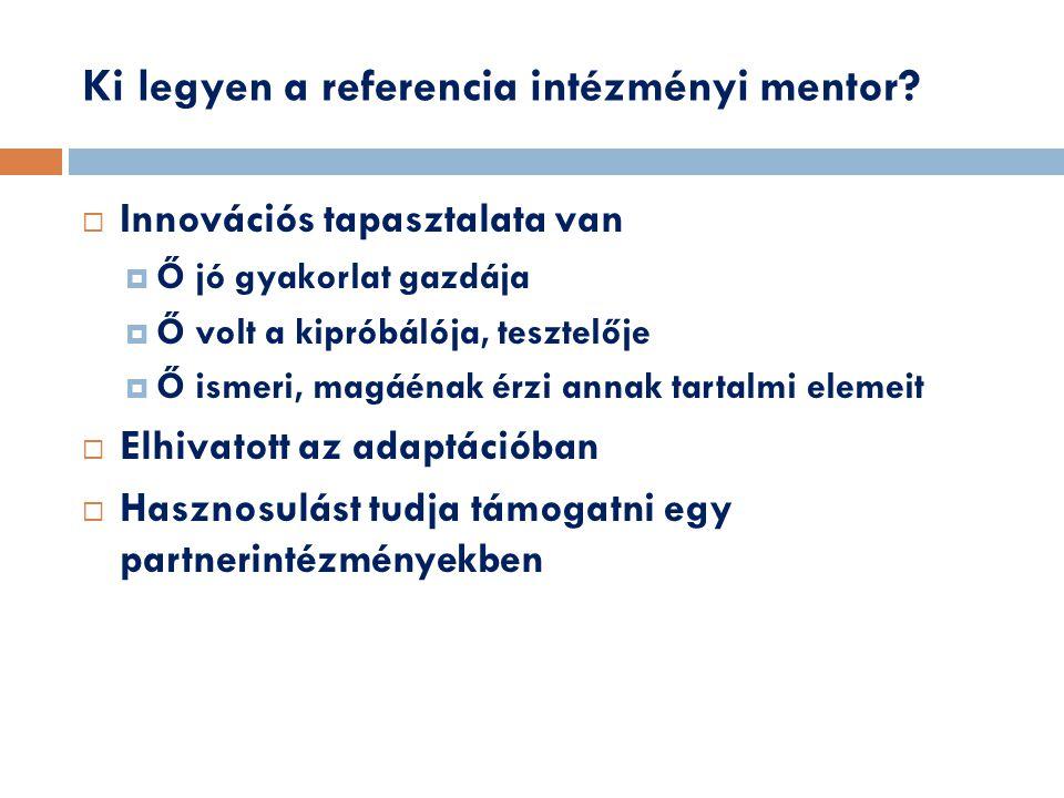 Ki legyen a referencia intézményi mentor.