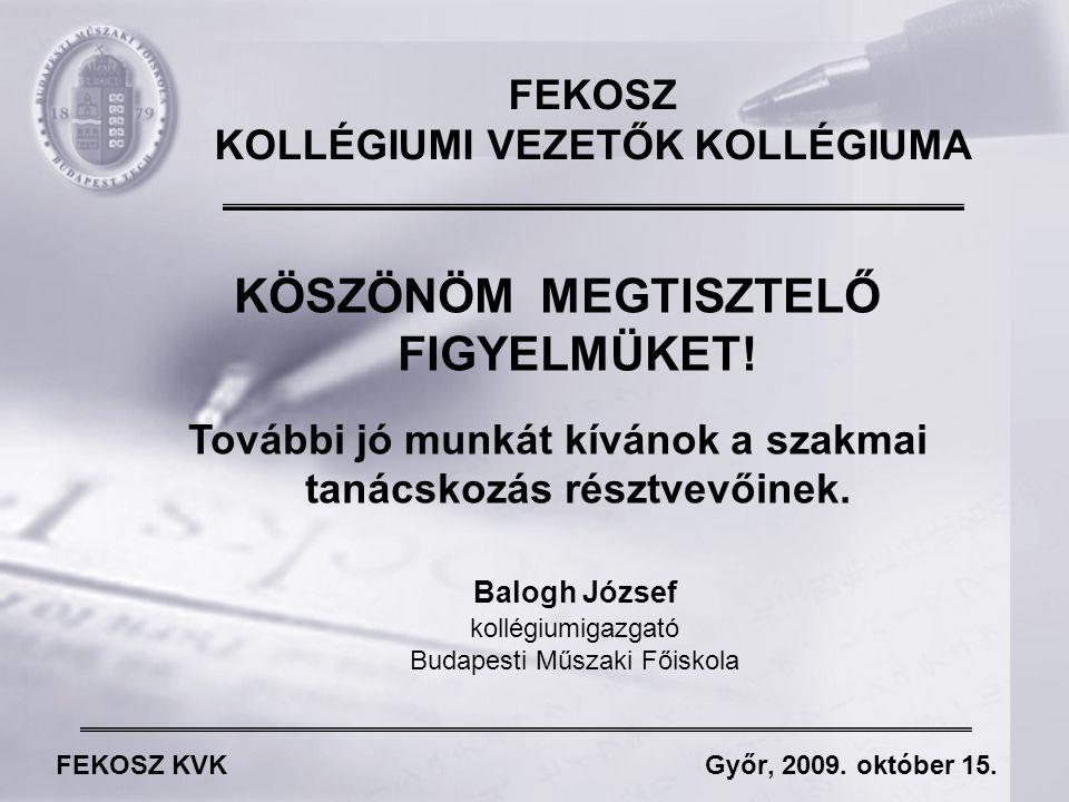 FEKOSZ KVK Győr, 2009. október 15. KÖSZÖNÖM MEGTISZTELŐ FIGYELMÜKET.