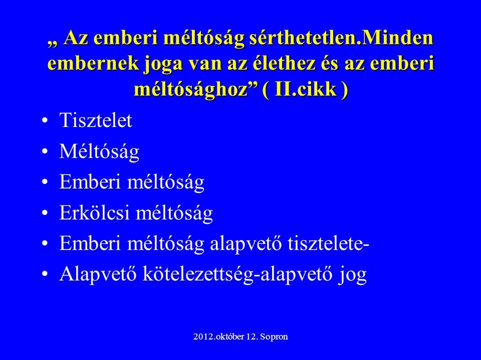 2012.október 12.Sopron Ellátotti jogok 1993.évi III.tv.
