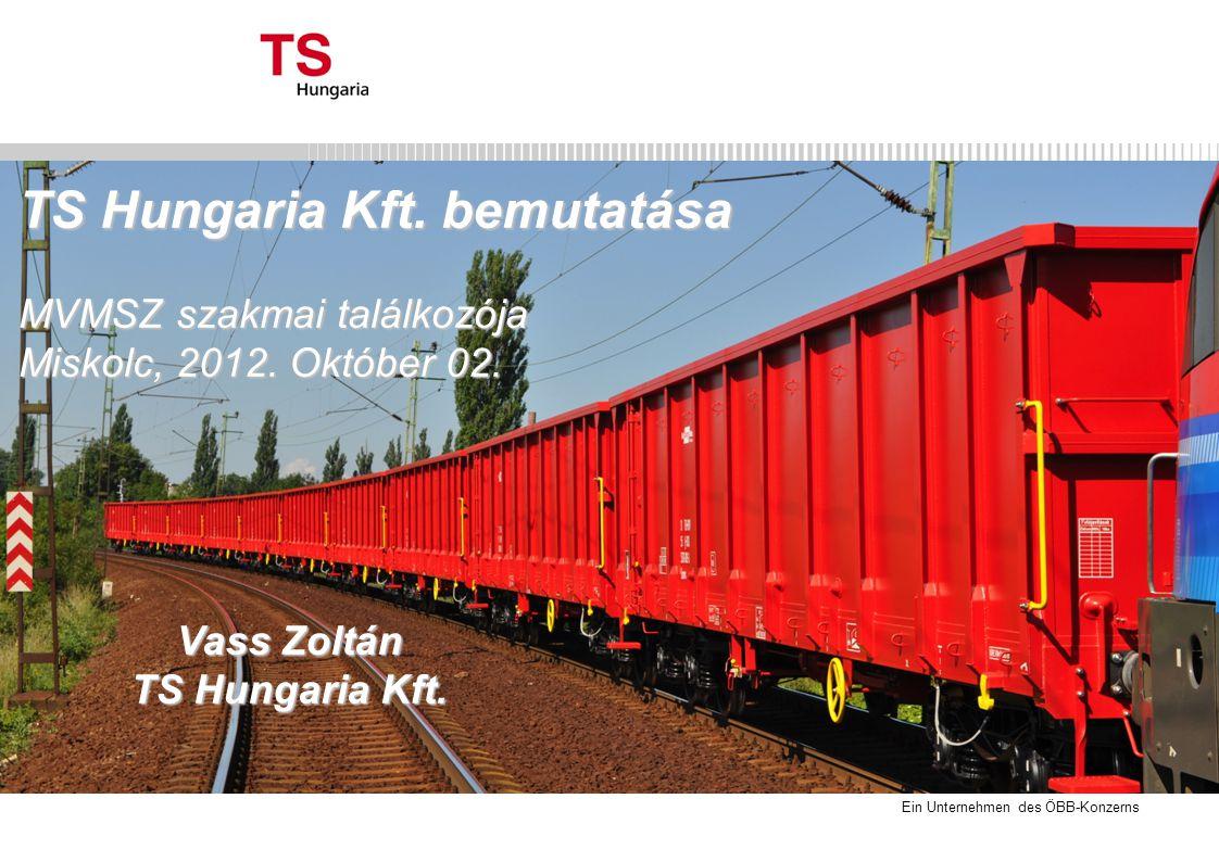 Ein Unternehmen des ÖBB-Konzerns TS Hungaria Kft.