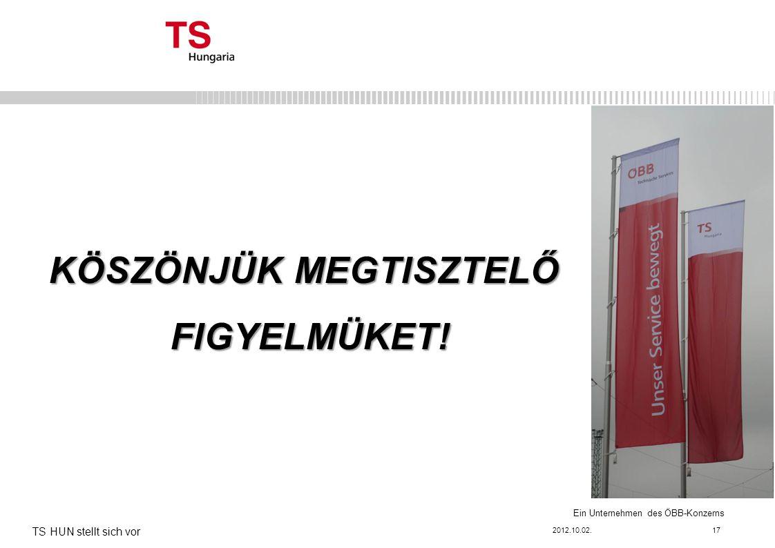 Ein Unternehmen des ÖBB-Konzerns KÖSZÖNJÜK MEGTISZTELŐ FIGYELMÜKET.