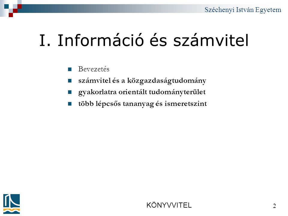 Széchenyi István Egyetem KÖNYVVITEL 13 2.A számvitel és a vagyon /1.