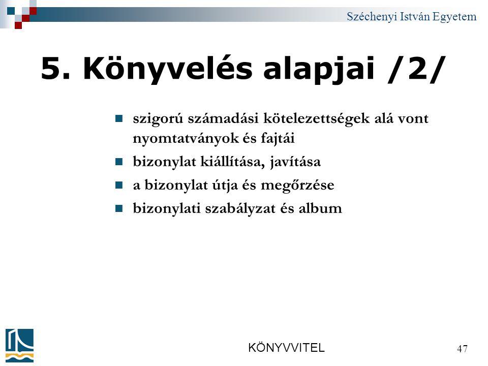 Széchenyi István Egyetem KÖNYVVITEL 47 5.