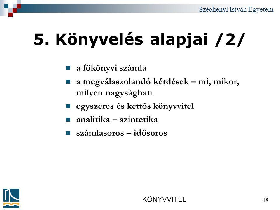 Széchenyi István Egyetem KÖNYVVITEL 48 5.