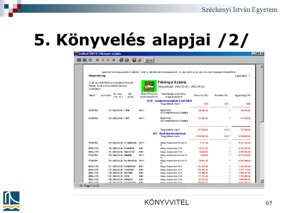 Széchenyi István Egyetem KÖNYVVITEL 65 5. Könyvelés alapjai /2/