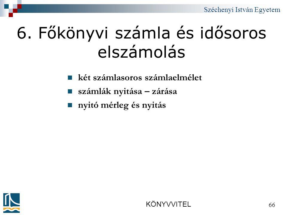 Széchenyi István Egyetem KÖNYVVITEL 66 6.