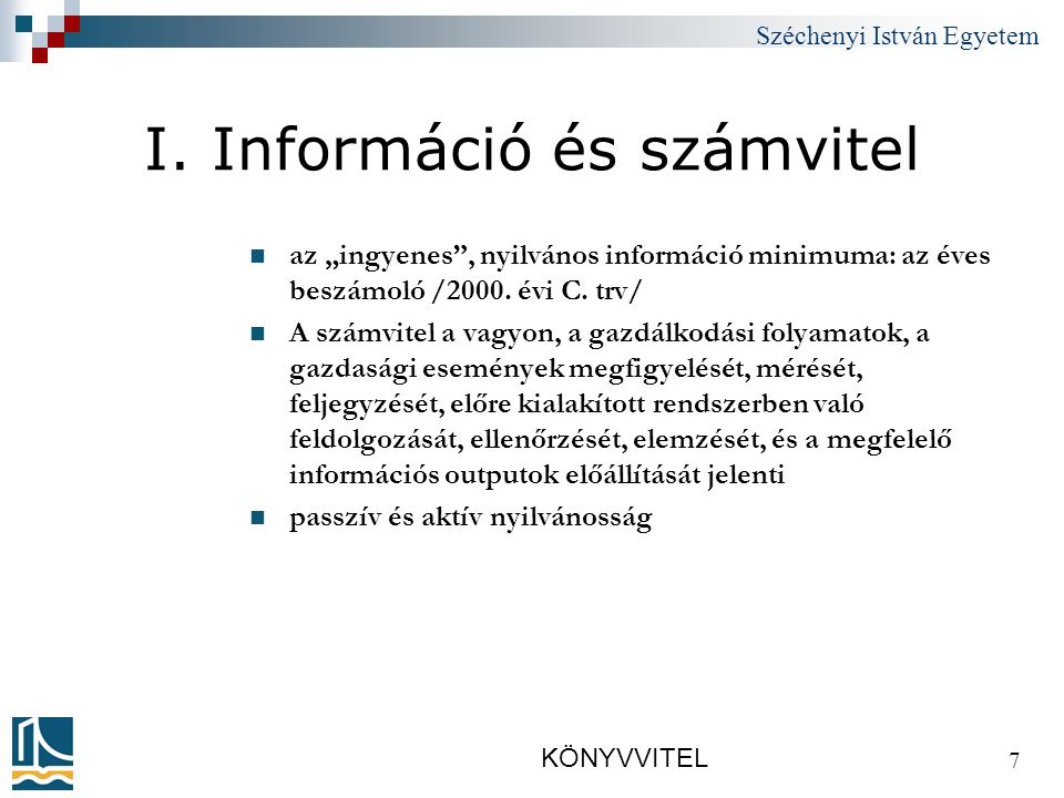 Széchenyi István Egyetem KÖNYVVITEL 38 4. Könyvelés alapjai