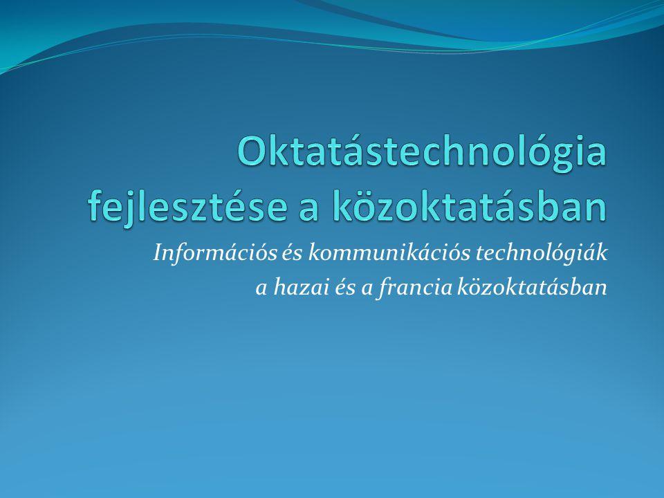 Információs és kommunikációs technológiák a hazai és a francia közoktatásban