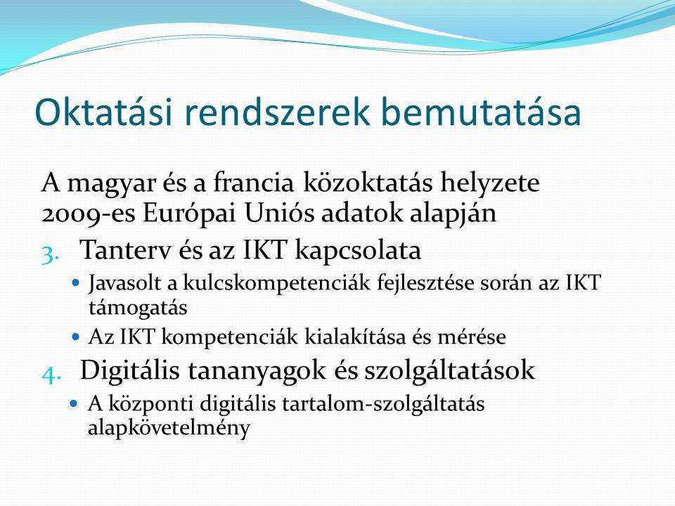 Oktatási rendszerek bemutatása A magyar és a francia közoktatás helyzete 2009-es Európai Uniós adatok alapján 3.