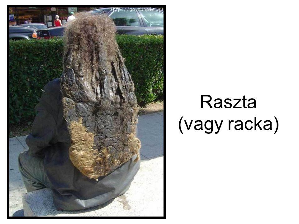 Raszta (vagy racka)