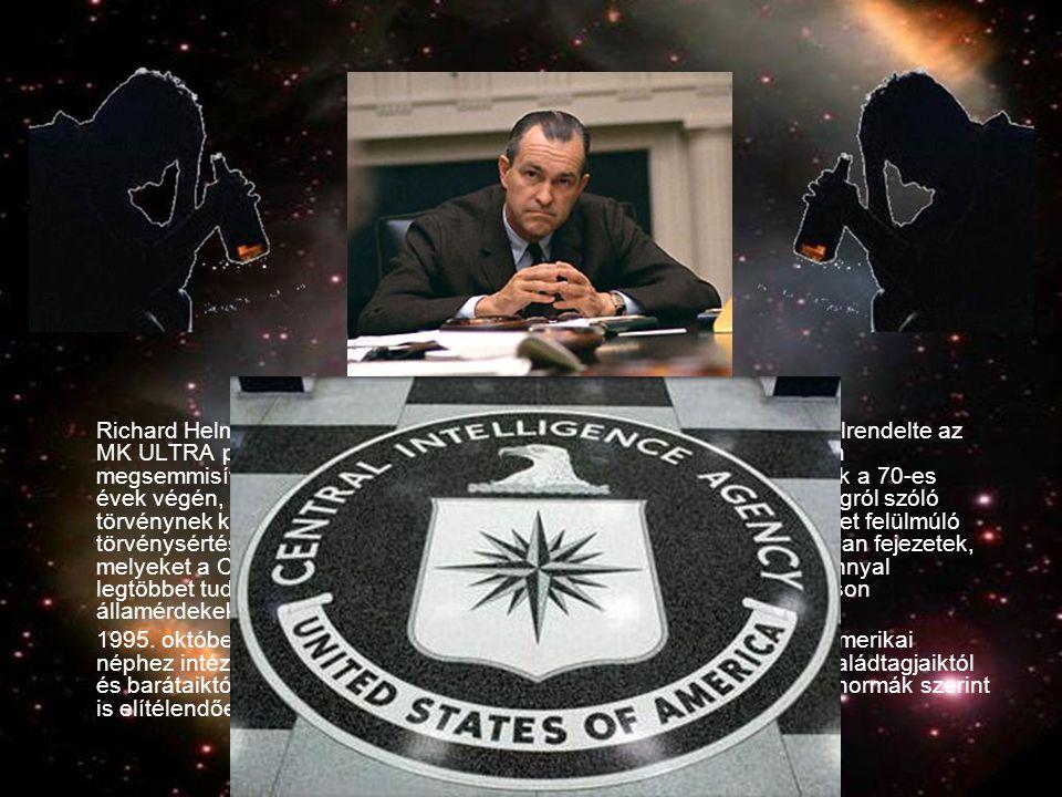 Richard Helms, a CIA vezetője hivatalának elhagyása előtt, 1973-ban elrendelte az MK ULTRA programmal kapcsolatos összes feljegyzés és dokumentum megsemmisítését.