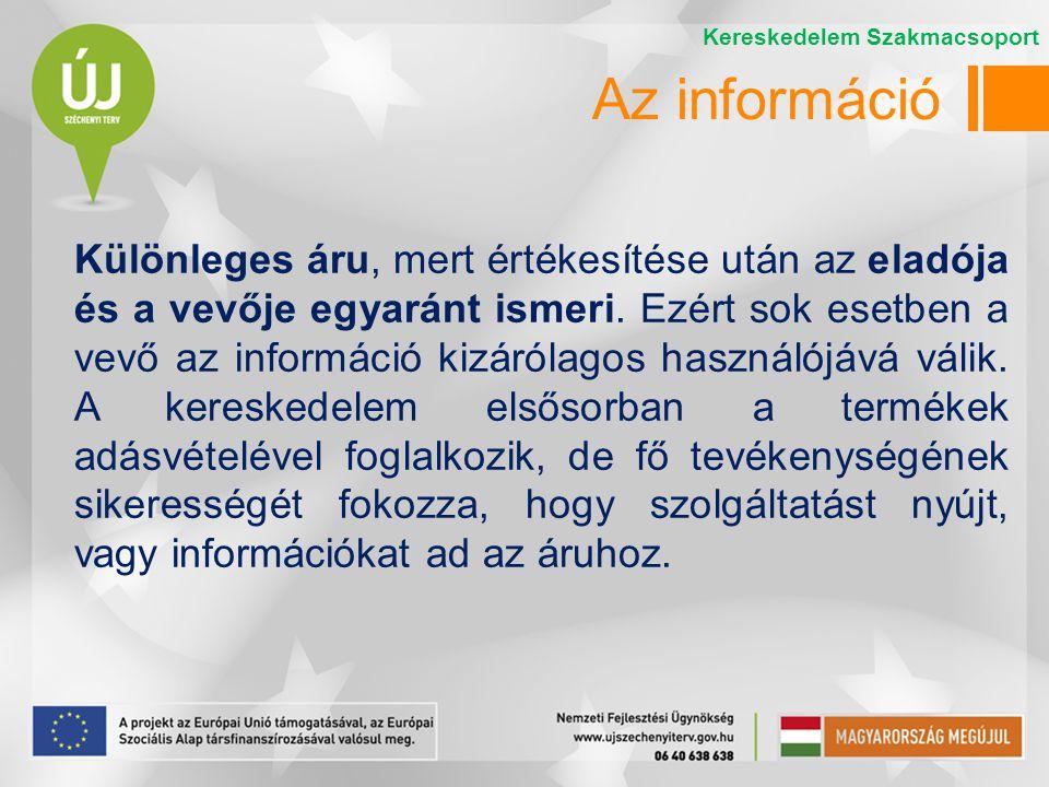 Az információ Különleges áru, mert értékesítése után az eladója és a vevője egyaránt ismeri. Ezért sok esetben a vevő az információ kizárólagos haszná