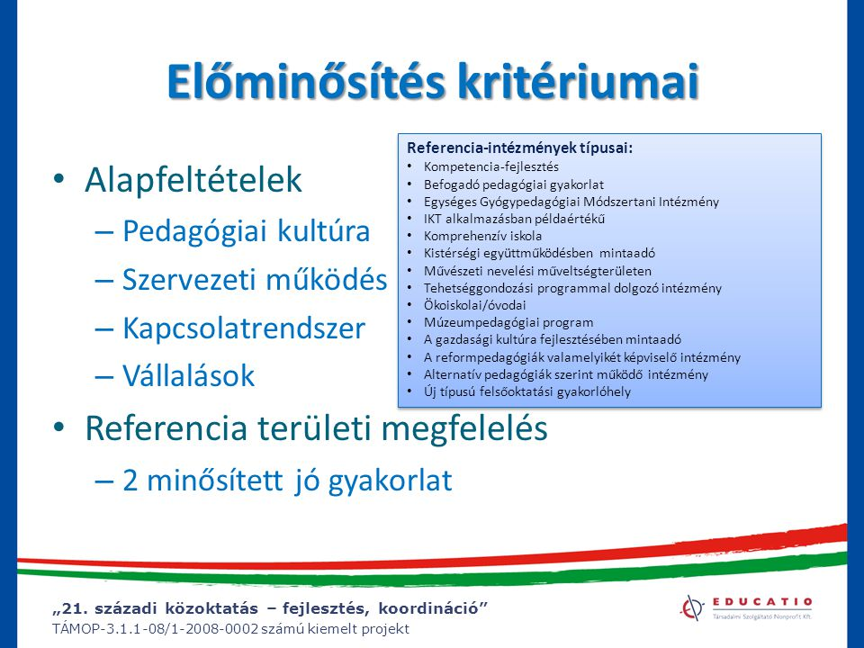 """""""21. századi közoktatás – fejlesztés, koordináció"""" TÁMOP-3.1.1-08/1-2008-0002 számú kiemelt projekt Előminősítés kritériumai Alapfeltételek – Pedagógi"""