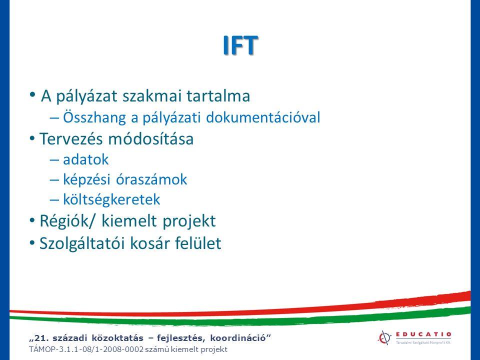 """""""21. századi közoktatás – fejlesztés, koordináció"""" TÁMOP-3.1.1-08/1-2008-0002 számú kiemelt projekt IFT A pályázat szakmai tartalma – Összhang a pályá"""