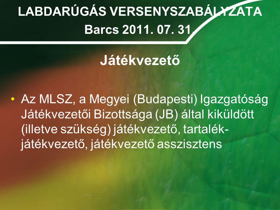 LABDARÚGÁS VERSENYSZABÁLYZATA Barcs 2011. 07. 31.