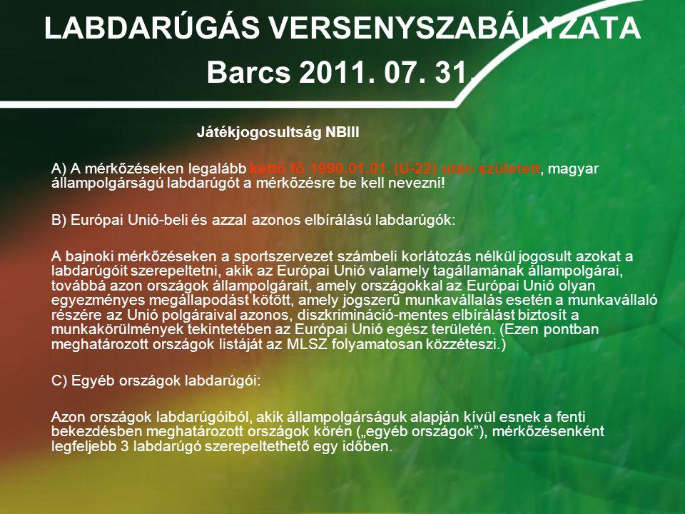LABDARÚGÁS VERSENYSZABÁLYZATA Barcs 2011.07. 31. NB III.