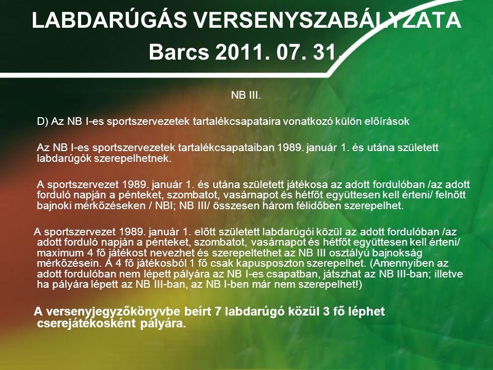LABDARÚGÁS VERSENYSZABÁLYZATA Barcs 2011.07. 31. Játékjogosultság Megyei I.-II.