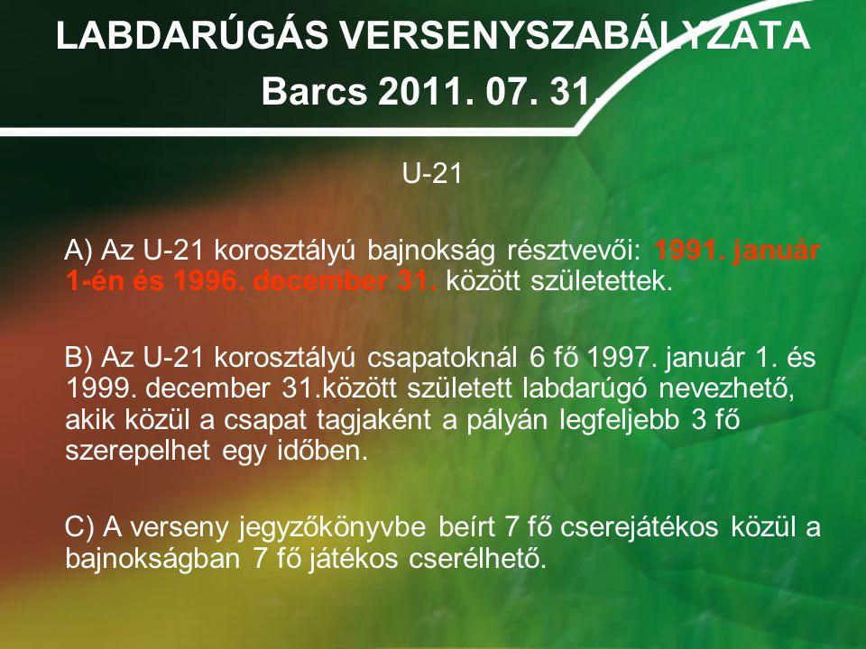 LABDARÚGÁS VERSENYSZABÁLYZATA Barcs 2011.07. 31.