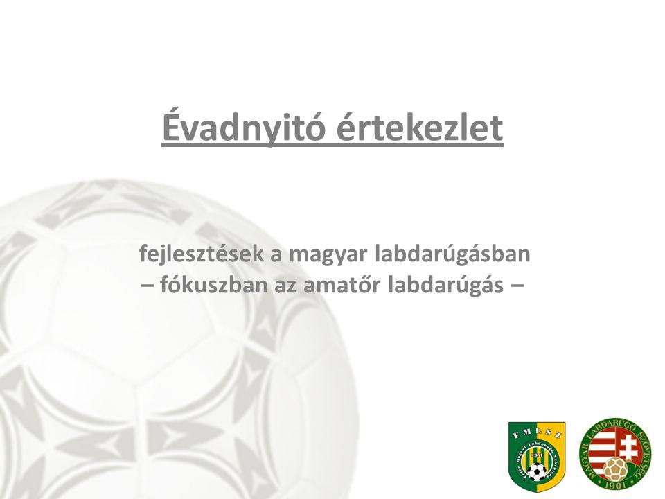 Évadnyitó értekezlet fejlesztések a magyar labdarúgásban – fókuszban az amatőr labdarúgás –
