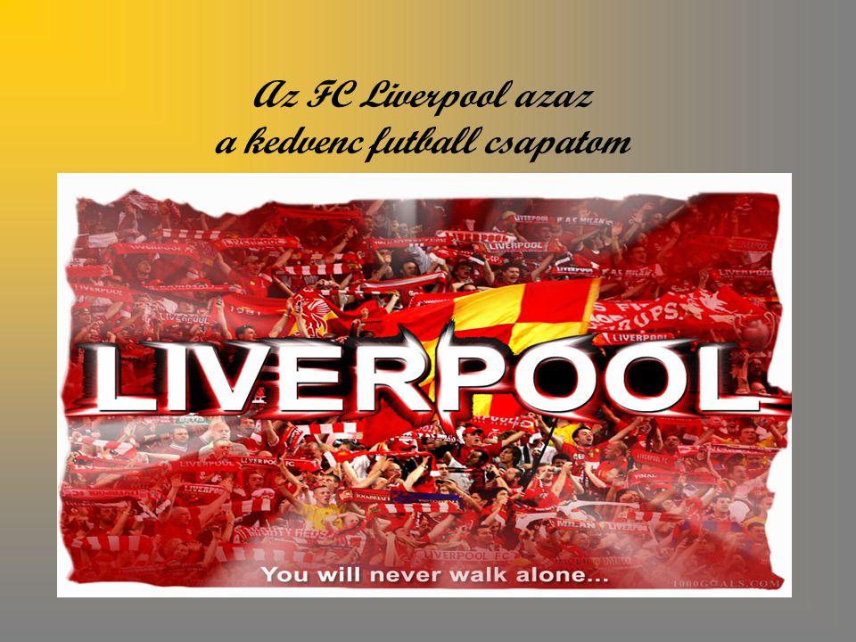 Az FC Liverpool azaz a kedvenc futball csapatom