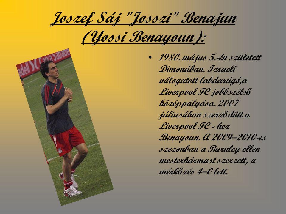Joszef Sáj Josszi Benajun (Yossi Benayoun): 1980.