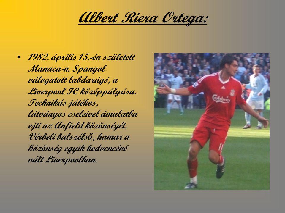 Albert Riera Ortega: 1982.április 15.-én született Manaca-n.