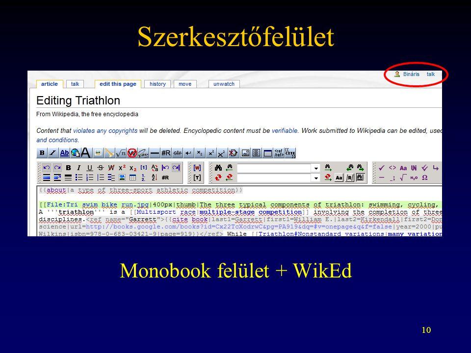 10 Szerkesztőfelület Monobook felület + WikEd