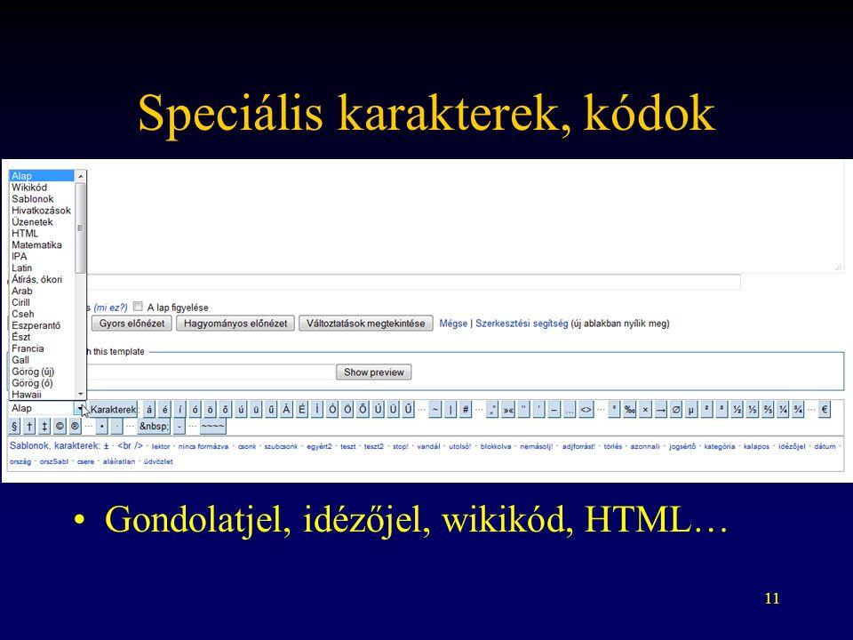 11 Speciális karakterek, kódok Gondolatjel, idézőjel, wikikód, HTML…