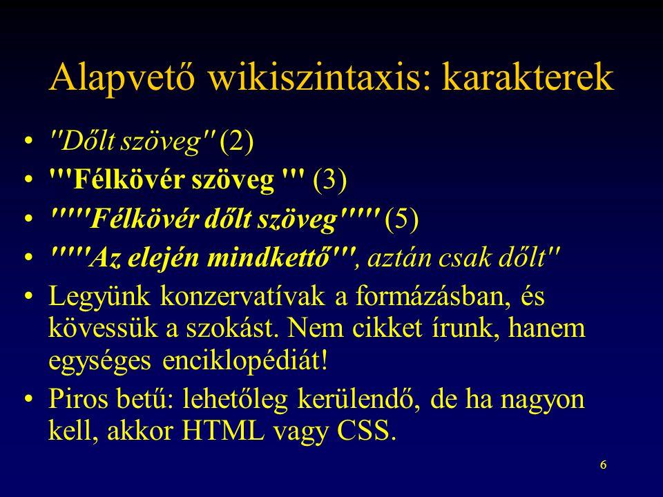 37 Keresési módszerek a Wikipédiában Belső kereső (részletes is!) Külső kereső (Google: xxx site:wikipedia.org) Kategóriák Portálok Interwikik Mi hivatkozik erre Képek: Commons