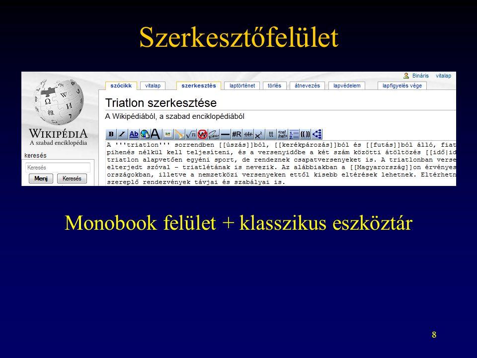 8 Szerkesztőfelület Monobook felület + klasszikus eszköztár