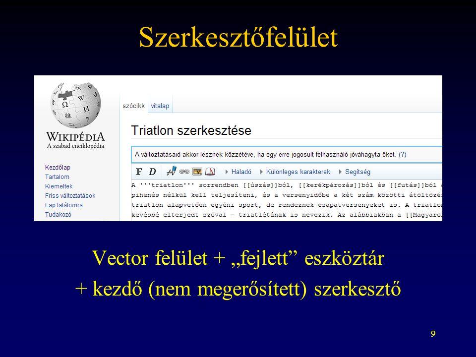 """9 Szerkesztőfelület Vector felület + """"fejlett eszköztár + kezdő (nem megerősített) szerkesztő"""