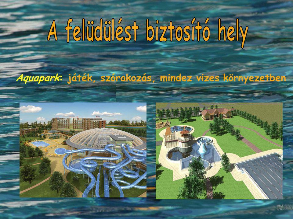 Aquapark: játék, szórakozás, mindez vizes környezetben