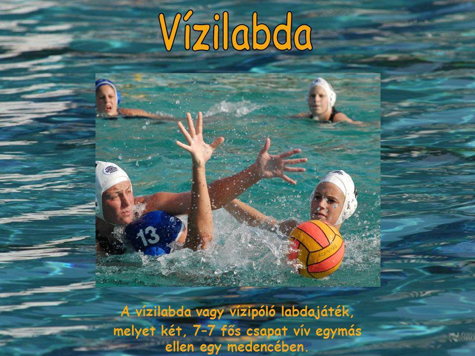 A vízilabda vagy vízipóló labdajáték, melyet két, 7–7 fős csapat vív egymás ellen egy medencében.
