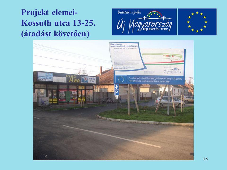 17 Projekt elemei- Ady utcai dísztér Főbb megvalósítandó elemek: -648m 2 rendezvénytér kialakítása -Fák és cserjék telepítése, gyepesítés